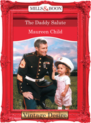 The Daddy Salute (Mills & Boon Desire) (Bachelor Battalion, Book 6)