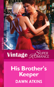His Brother's Keeper (Mills & Boon Vintage Superromance)