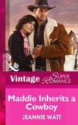 Maddie Inherits a Cowboy (Mills & Boon Vintage Superromance) (Home on the Ranch, Book 46)
