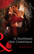 It Happened One Christmas (Mills & Boon Blaze) (The Wrong Bed, Book 50)