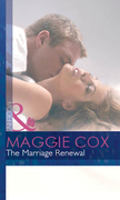 The Marriage Renewal (Mills & Boon Modern)