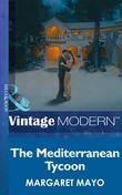 The Mediterranean Tycoon (Mills & Boon Modern)