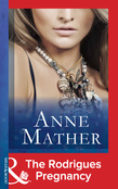 The Rodrigues Pregnancy (Mills & Boon Modern) (The Anne Mather Collection)