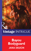 Bayou Bodyguard (Mills & Boon Intrigue) (Shivers - Book 12)