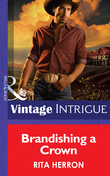 Brandishing a Crown (Mills & Boon Intrigue) (Cowboys Royale, Book 1)