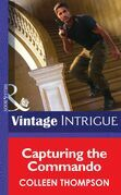 Capturing the Commando (Mills & Boon Intrigue)