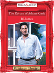 The Return Of Adams Cade (Mills & Boon Desire)