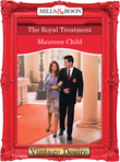 The Royal Treatment (Mills & Boon Desire) (Crown and Glory, Book 7)