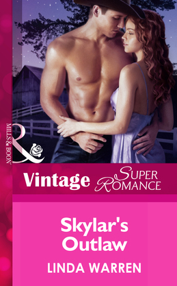 Skylar's Outlaw (Mills & Boon Vintage Superromance) (The Belles of Texas, Book 3)