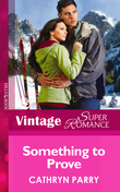 Something to Prove (Mills & Boon Vintage Superromance)