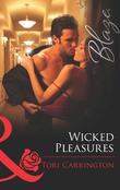 Wicked Pleasures (Mills & Boon Blaze) (The Pleasure Seekers, Book 2)