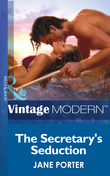 The Secretary's Seduction (Mills & Boon Modern) (At the Boss's Bidding, Book 1)