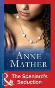 The Spaniard's Seduction (Mills & Boon Modern) (The Anne Mather Collection)
