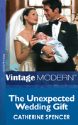 The Unexpected Wedding Gift (Mills & Boon Modern) (His Baby, Book 4)