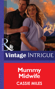 Mommy Midwife (Mills & Boon Intrigue)