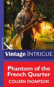 Phantom of the French Quarter (Mills & Boon Intrigue) (Shivers: Vieux Carré Captives, Book 1)