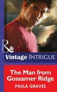 The Man from Gossamer Ridge (Mills & Boon Intrigue)