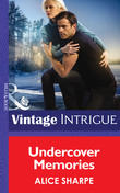 Undercover Memories (Mills & Boon Intrigue) (The Legacy, Book 1)
