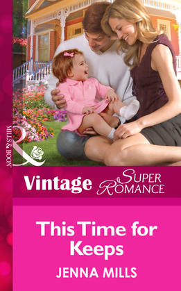 This Time For Keeps (Mills & Boon Vintage Superromance) (Suddenly a Parent, Book 18)