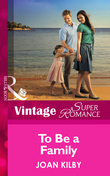 To Be a Family (Mills & Boon Vintage Superromance)