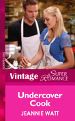 Undercover Cook (Mills & Boon Vintage Superromance) (Too Many Cooks?, Book 2)