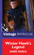 Winter Hawk's Legend (Mills & Boon Intrigue) (Copper Canyon, Book 1)