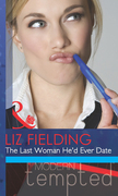 The Last Woman He'd Ever Date (Mills & Boon Modern Tempted)