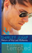 Return of the Last McKenna (Mills & Boon Modern Tempted) (The McKenna Brothers, Book 3)