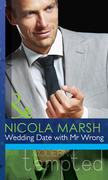Wedding Date with Mr Wrong (Mills & Boon Modern Tempted)