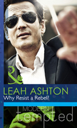 Why Resist a Rebel? (Mills & Boon Modern Tempted)