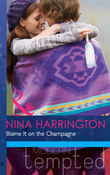 Blame It on the Champagne (Mills & Boon Modern Tempted) (Girls Just Want to Have Fun, Book 3)