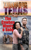 The Cowboy Wants a Baby (Mills & Boon M&B) (The Trueblood Dynasty, Book 1)