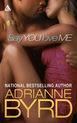 Say You Love Me (Mills & Boon Kimani Arabesque) (Williams Bros., Book 2)
