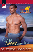 Come Away with Me (Mills & Boon Kimani) (Kimani Hotties, Book 15)