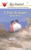 A Time to Forgive (Mills & Boon Love Inspired)