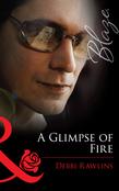 A Glimpse of Fire (Mills & Boon Blaze)