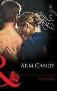 Arm Candy (Mills & Boon Blaze)