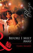 Before I Melt Away (Mills & Boon Blaze)