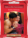 Baby at His Convenience (Mills & Boon Desire)