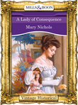 A Lady of Consequence (Mills & Boon Historical) (Regency, Book 39)