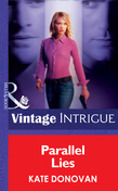 Parallel Lies (Mills & Boon Intrigue) (Bombshell, Book 26)