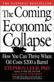 The Coming Economic Collapse: How You Can Thrive When Oil Costs $200 a Barrel