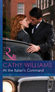 At the Italian's Command (Mills & Boon Modern) (Mistress to a Millionaire, Book 20)