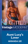 Aunt Lucy's Lover (Mills & Boon Modern) (Passion, Book 1)