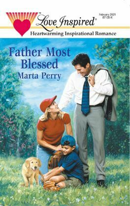 Father Most Blessed (Mills & Boon Love Inspired) (Hometown Heroes, Book 3)