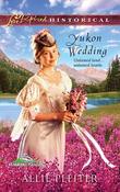 Yukon Wedding (Mills & Boon Love Inspired) (Alaskan Brides, Book 1)