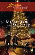 Mistletoe And Murder (Mills & Boon Love Inspired)