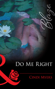 Do Me Right (Mills & Boon Blaze)