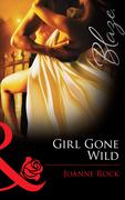 Girl Gone Wild (Mills & Boon Blaze) (Single in South Beach, Book 3)