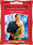 Betrothed for the Baby (Mills & Boon Desire) (The Illegitimate Heirs, Book 3)
